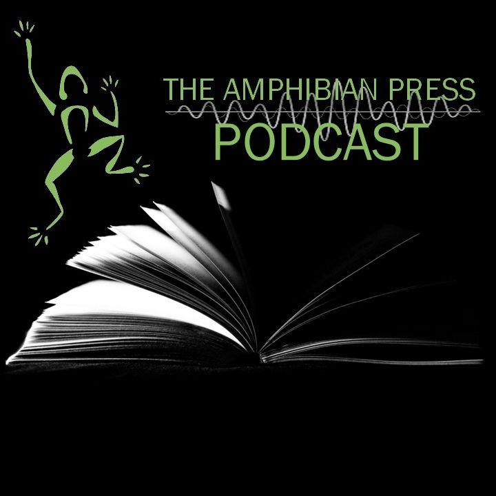 The Amphibian Press Podcast