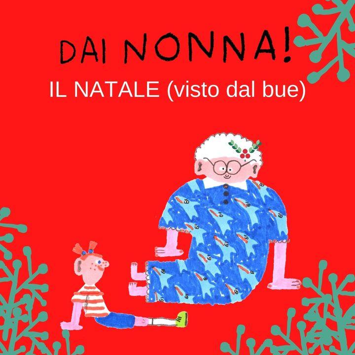 Il Natale visto dal Bue... la Nonna ricorda