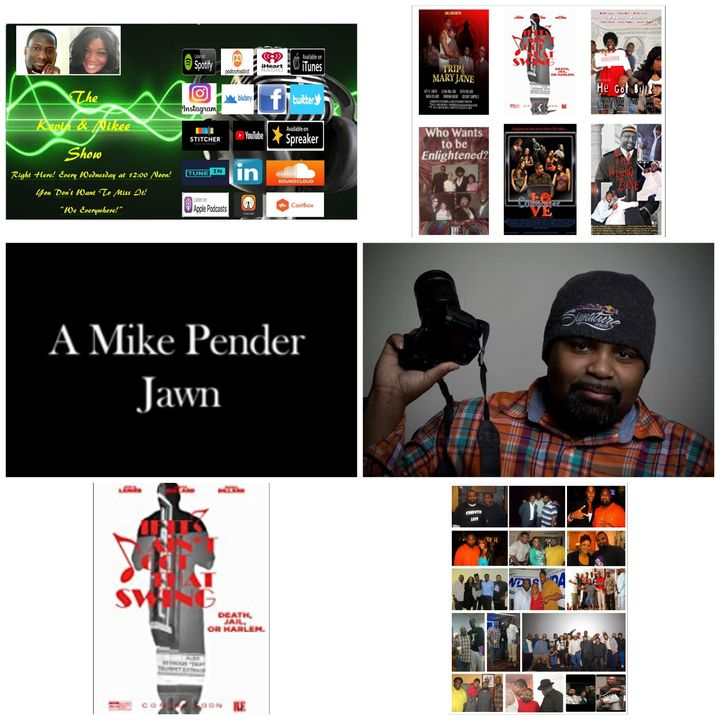 The Kevin & Nikee Show  -  Mike A. Pender - Multi Award-Winning Indie Filmmaker, Director, Writer Producer, Actor, Editor and Cinematograph