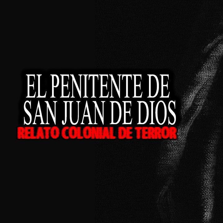 El penitente de San Juan de Dios   Relato Colonial de Terror