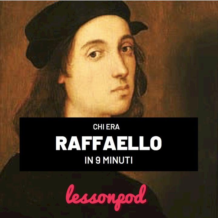 Chi era Raffaello? Vita e arte in 9 minuti