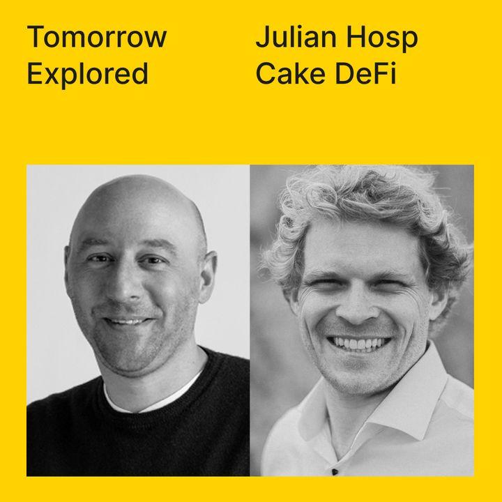 Decentralized Finance with Julian Hosp of Cake DeFi