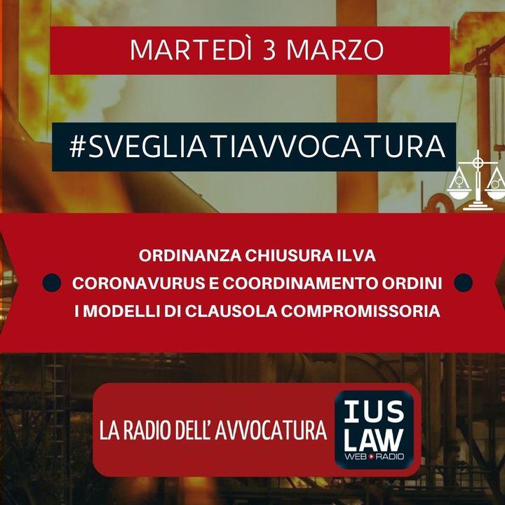 ORDINANZA CHIUSURA ILVA – CORONAVURUS E COORDINAMENTO ORDINI – I MODELLI DI CLAUSOLA COMPROMISSORIA – #SVEGLIATIAVVOCATURA