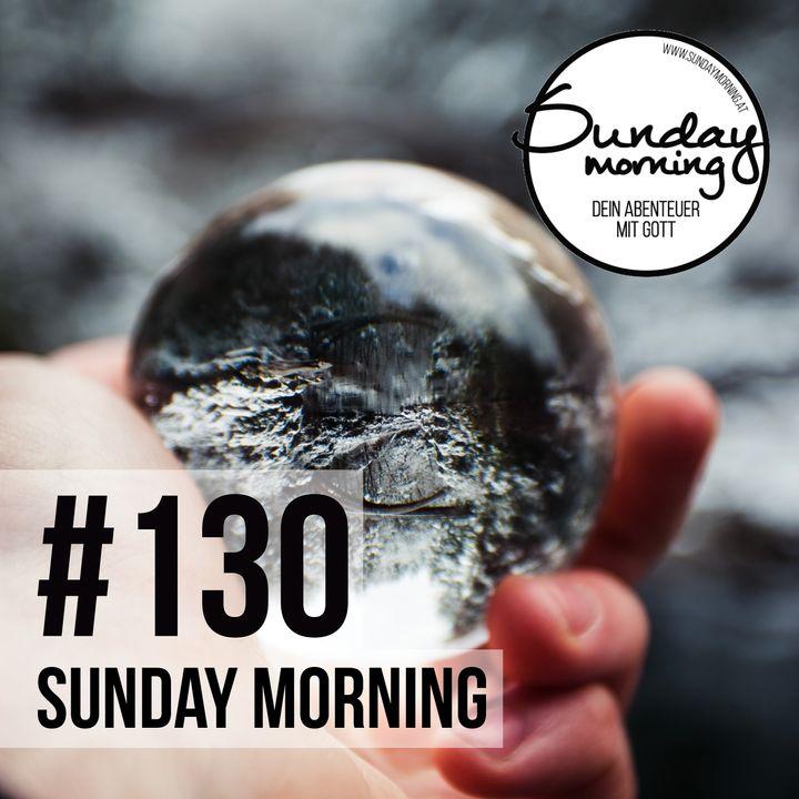 ENTSCHEIDEN - Wie du das Gute in den Umständen entdeckst - Sunday Morning #130