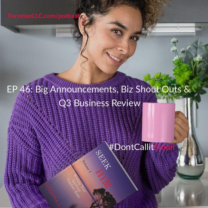 Ep 46: Big Announcements, Big Shout Outs & Q3 Business Review