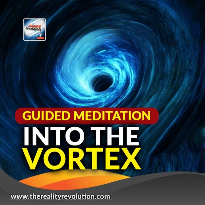 Guided Meditation Into The Vortex