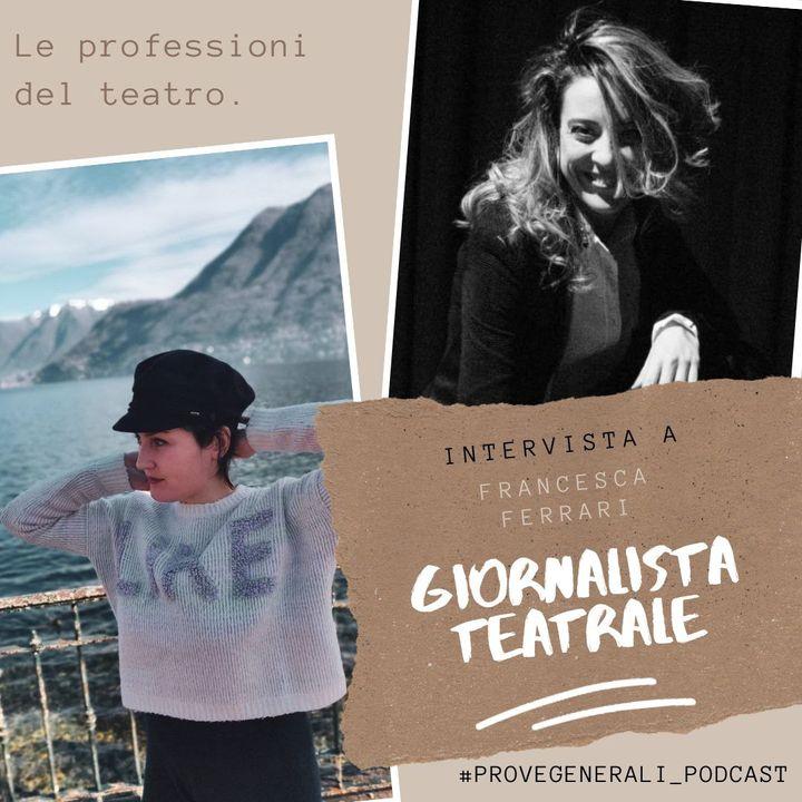 Il giornalismo teatrale: Francesca Ferrari ospite - Prove generali Podcast