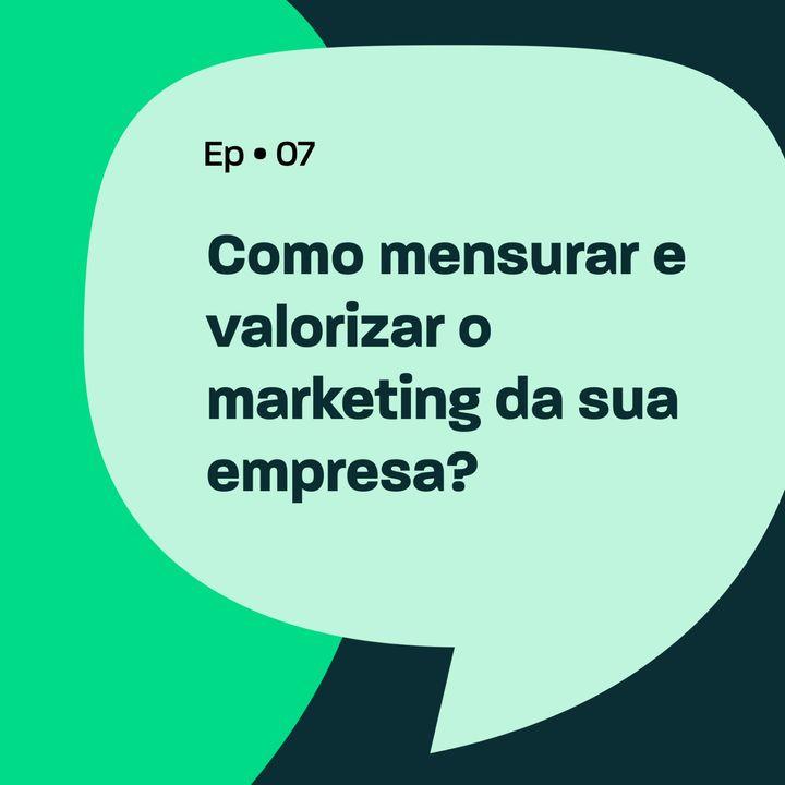 Como mensurar e valorizar o marketing da sua empresa?