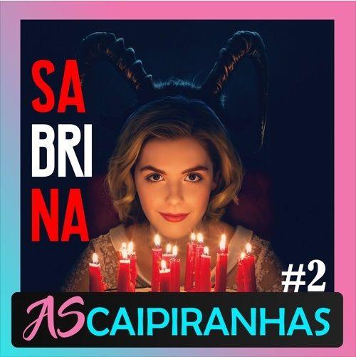 #2 O Retorno de Sabrina | As Caipiranhas de Beverly Hills