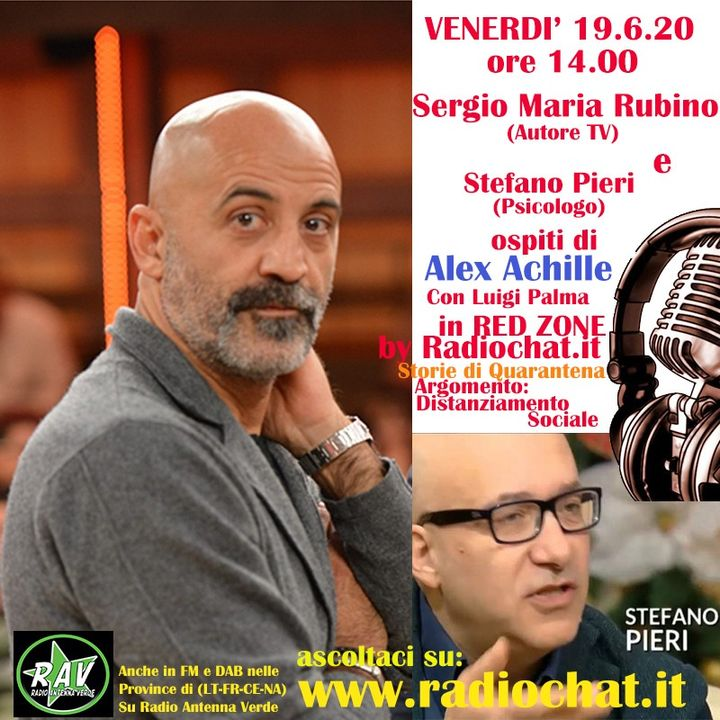 "Sergio Maria Rubino e Stefano Pieri ospiti di Alex Achille in ""RED ZONE"" by Radiochat.it"