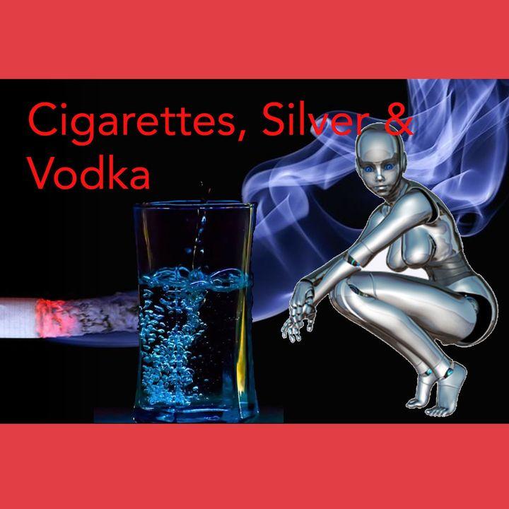 Cigarettes, Silver, and Vodka - 6:24:21, 7.13 PM