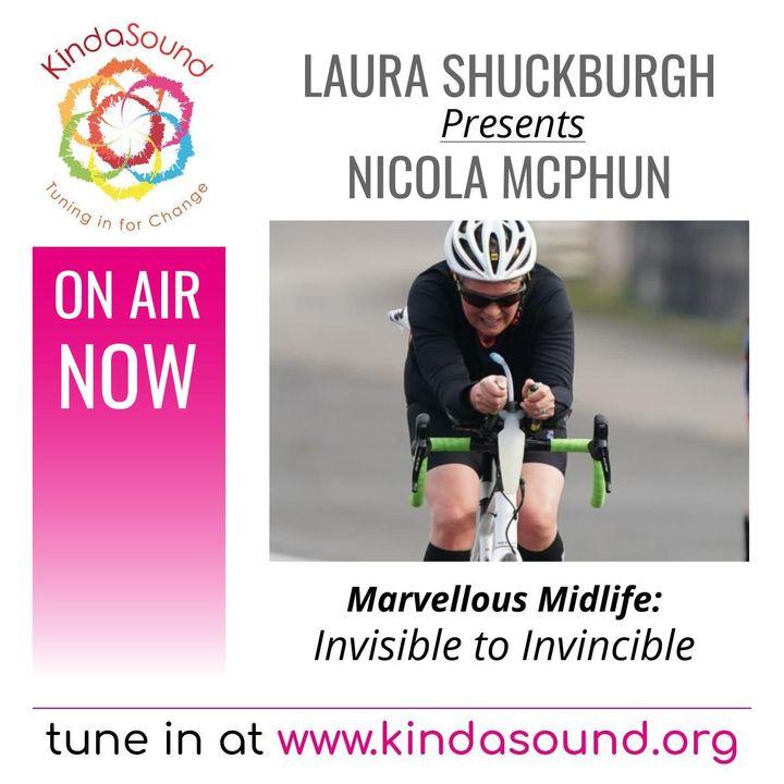 Marvellous Midlife: Invisible to Invincible   Laura Shuckburgh presents Nicola McPhun