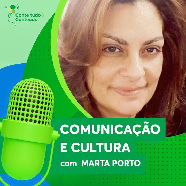 Episódio 13 - Comunicação e Cultura - Marta Porto