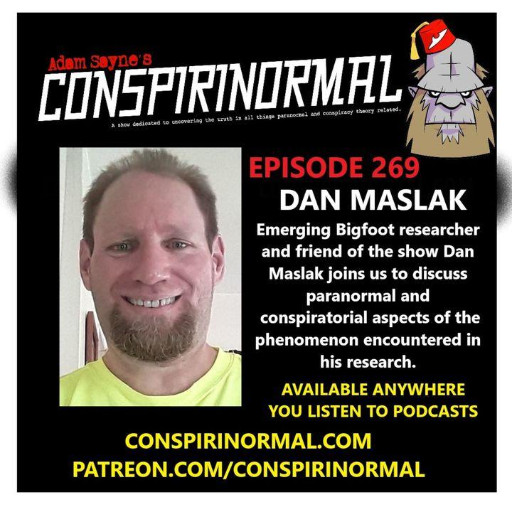 Conspirinormal Episode 269- Dan Maslak (Bigfoot Conspiracies and Weirdness)
