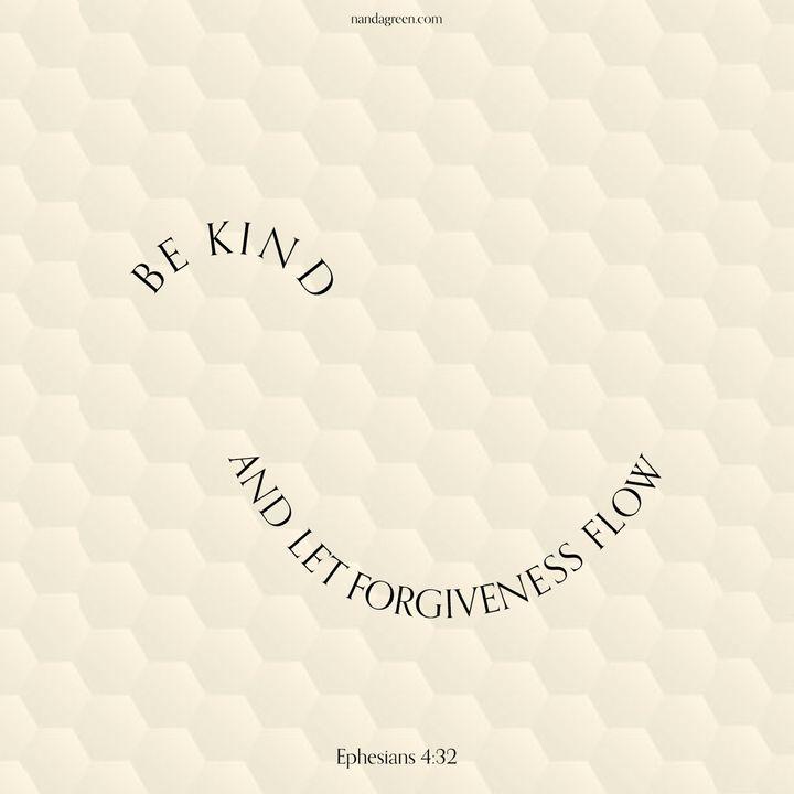 08 - Kindness + Forgiveness (Ephesians 4:32) - Weekly Devotional with Nanda Green