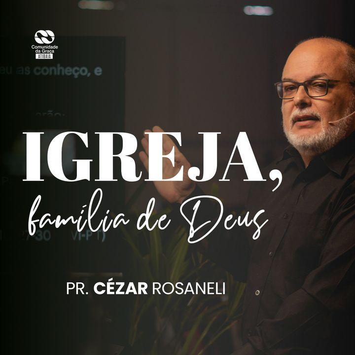 Igreja, família de Deus // Cézar Rosaneli