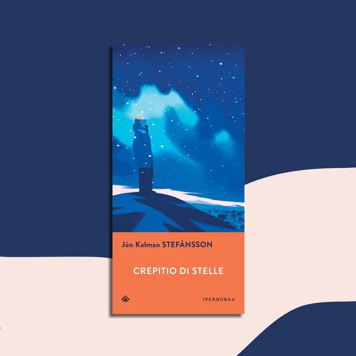 Ep. 10 - Crepitio di stelle - Jon Kalman Stefanson