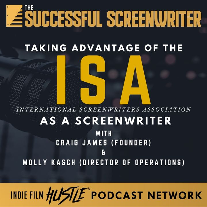 Ep20 - Taking Advantage of the ISA as a Screenwriter with Craig James and Molly Kasch