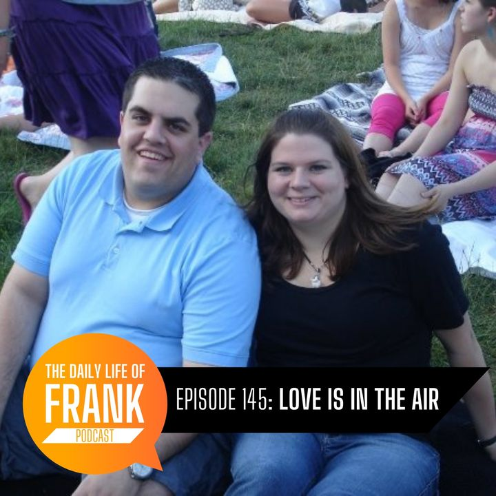 Episode 145 - Love is in the Air
