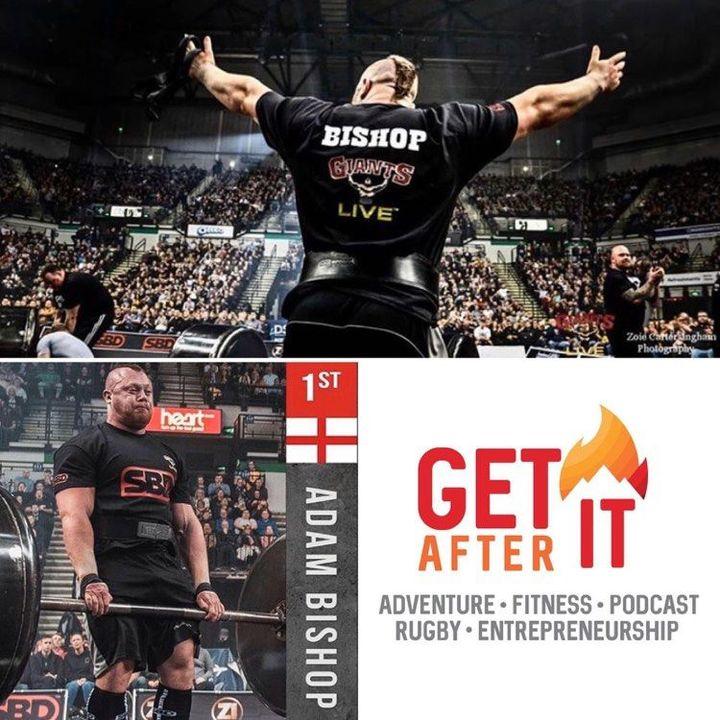 Episode 97 - with Adam Bishop -Britain's Strongest Man 2020