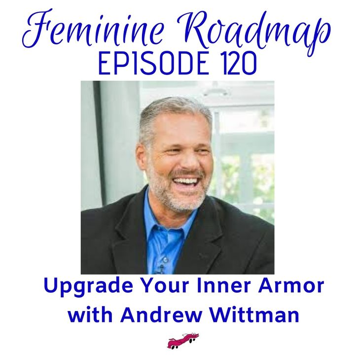 FR Ep #120 Upgrade Your Inner Armor with Andrew Wittman