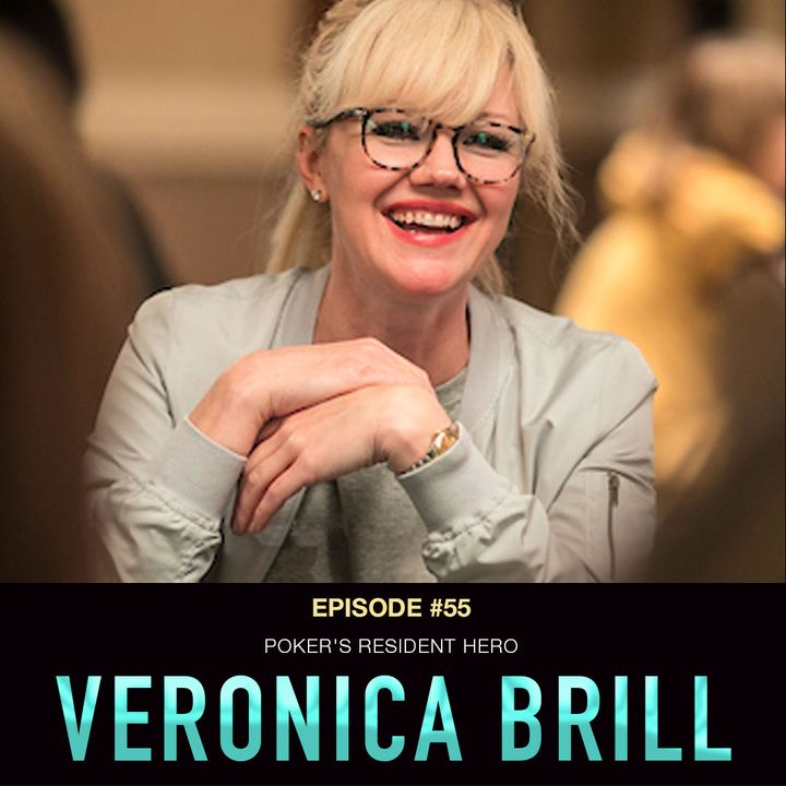 #55 Veronica Brill: Poker's Resident Hero