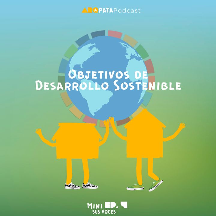 T1MiniE4: Sus voces - Objetivos de Desarrollo Sostenible