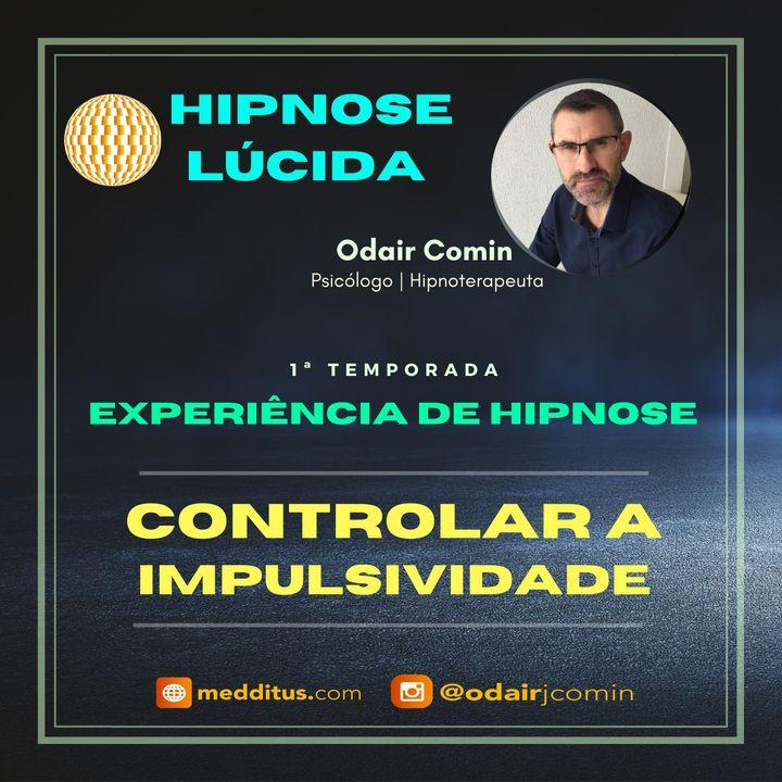 #05   Experiência de Hipnose para Controlar a Impulsividade   Odair Comin