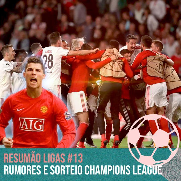 Rumores e Sorteio Champions League #13