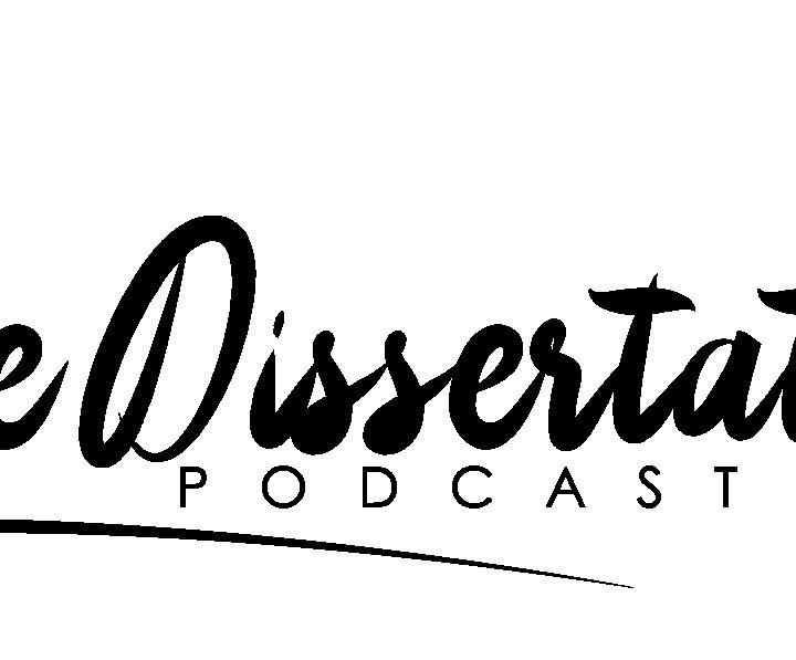 """The Dissertation Podcast: """"FOREVER-RRRRRRR!"""""""