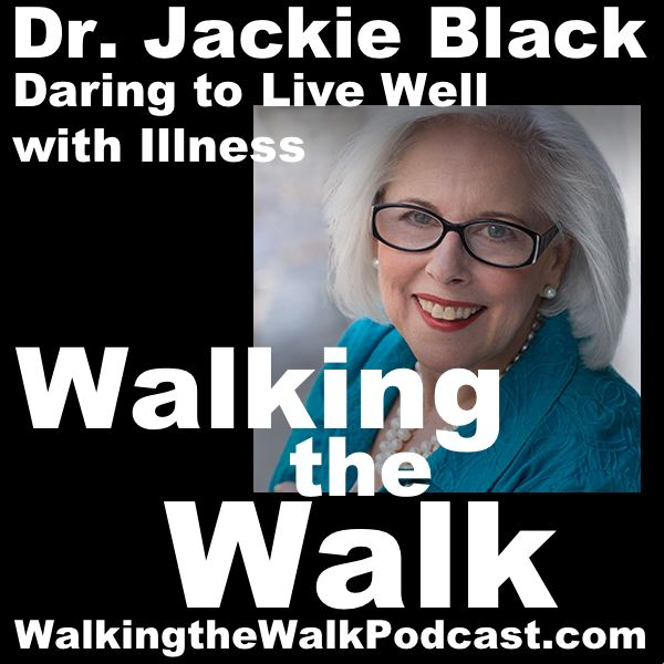 024 Dr. Jackie Black––Daring to Live Well with Illness…