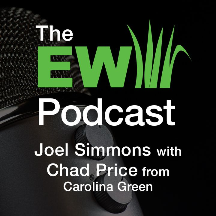 EW Podcast - Joel Simmons with Chad Price from Carolina Green