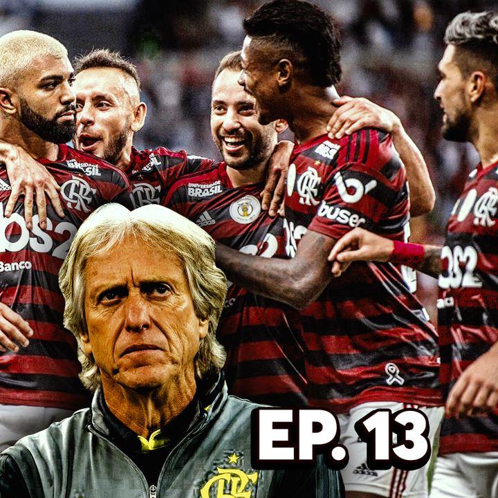 Ep#13 - Estamos na Final da Libertadores!!!