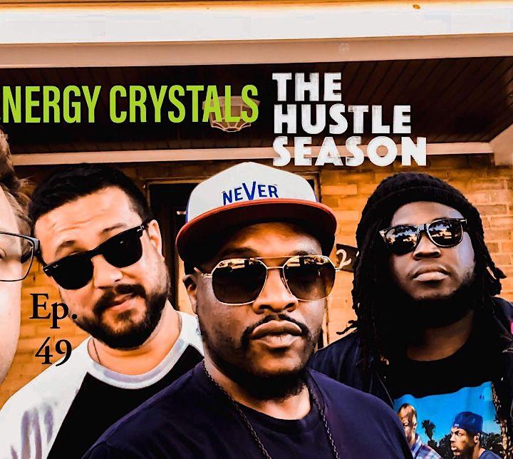 The Hustle Season 2: Ep. 49 Energy Crystals