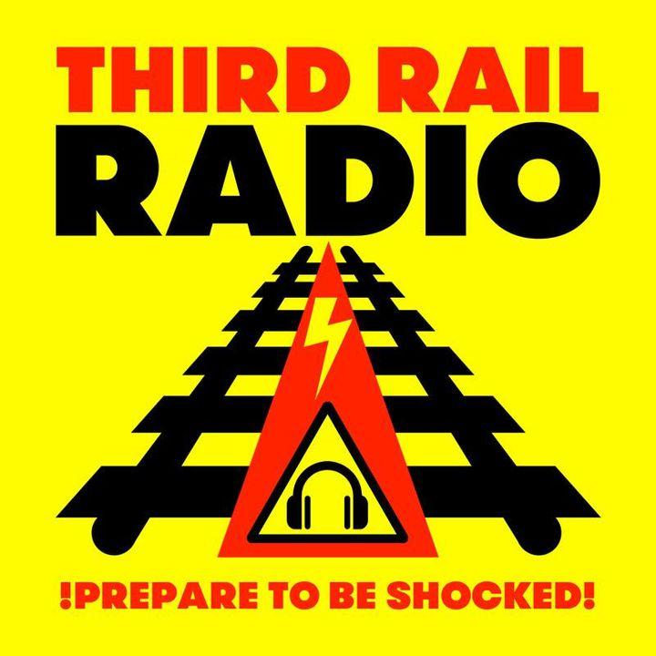 Third Rail Radio- Programme 93