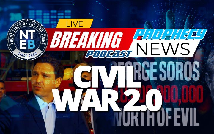 NTEB PROPHECY NEWS PODCAST: America Remains In A State Of War As Democrat-Run Media Unleashes Assault Against Florida Governor Ron DeSantis
