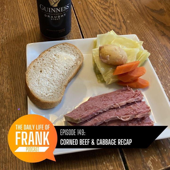 Episode 149 - Corned Beef & Cabbage Recap