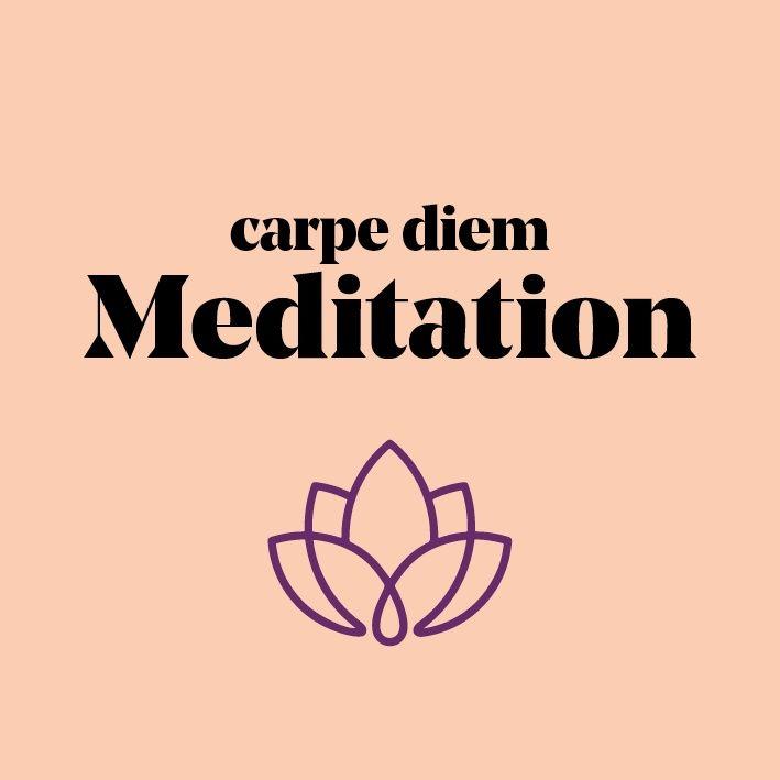 carpe diem Meditation – Gönne dir eine kleine Auszeit
