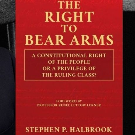 Ep 35: The Right to Self-Defense: An Historical Perspective with Dr. Stephen Halbrook