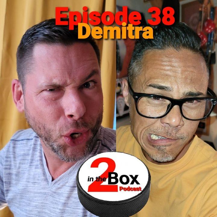 Episode 38 - Demitra