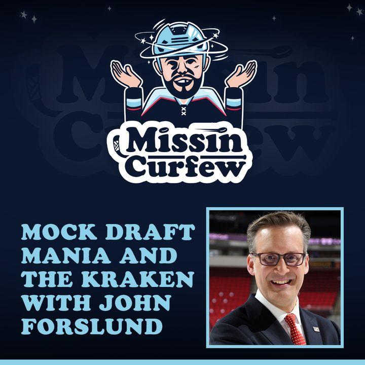 53. Mock Draft Mania and The Kraken with John Forslund