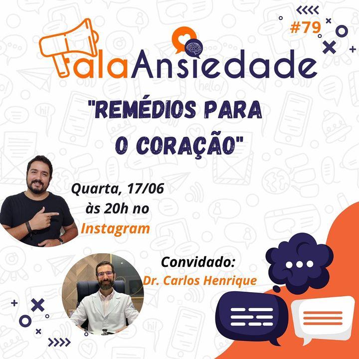 #79 Remedios para o Coração com Dr. Carlos Henrique Costa