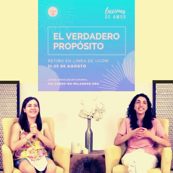 """Sesión de apertura """"Lecciones de Amor"""" EL VERDADERO PROPOSITO con Marina Colombo y Ana Paola Urrejola.  21 de agosto de 2020"""