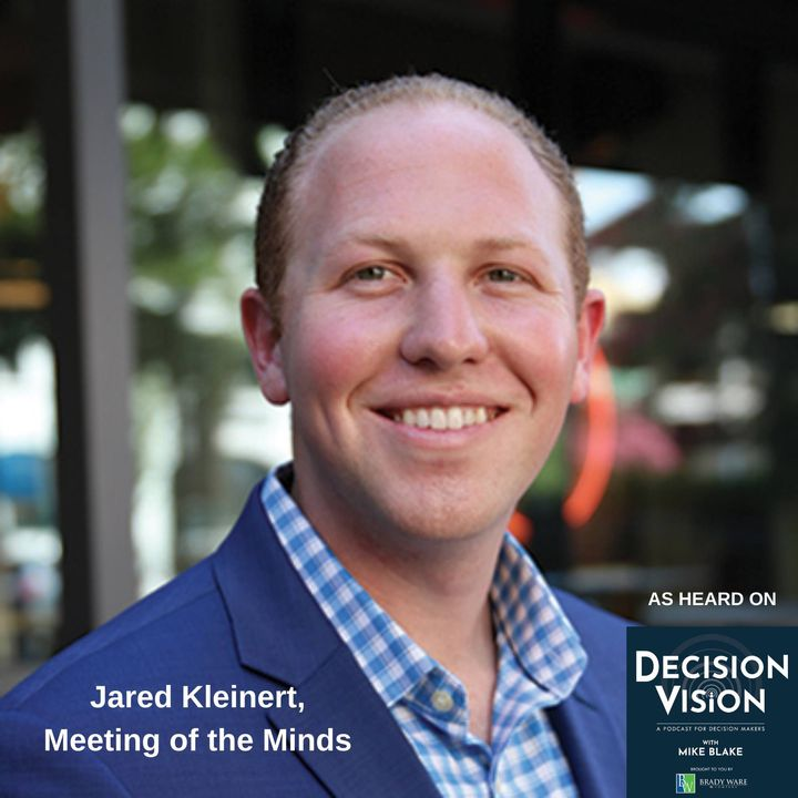 Decision Vision Episode 70:  How Do I Build My Personal Brand? – An Interview with Jared Kleinert, Meeting of the Minds