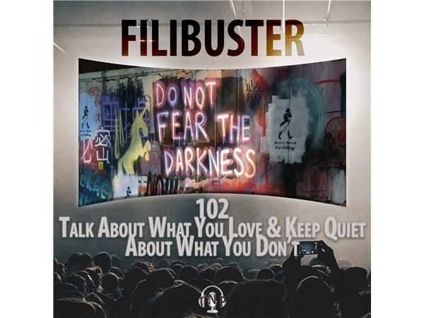 102 - Talk About What You Love & Keep Quiet About What You Don't