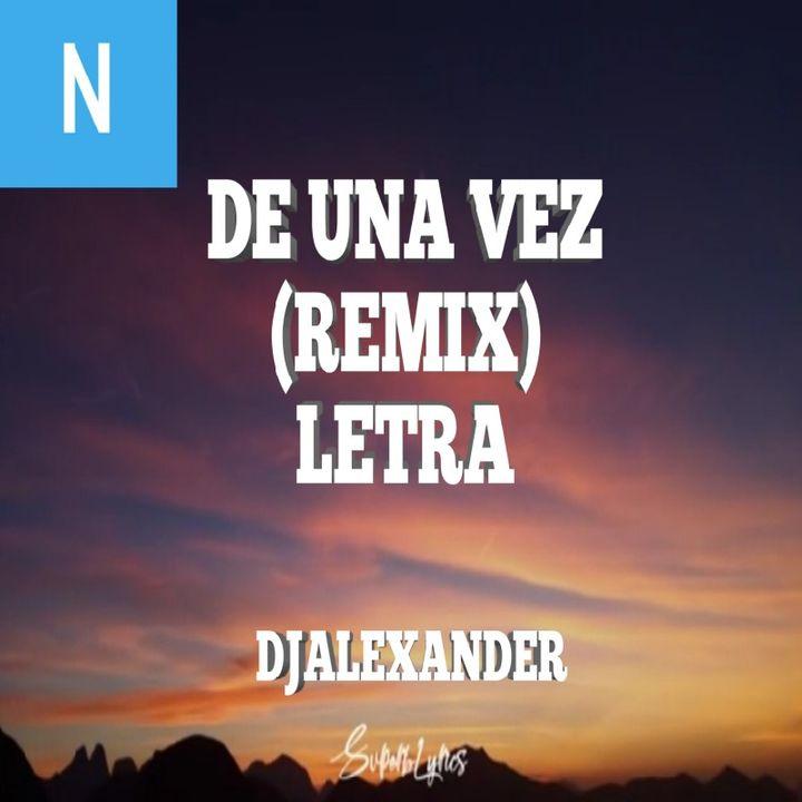 DE UNA VEZ (REMIX) - SELENA GOMEZ X DJALEXANDER