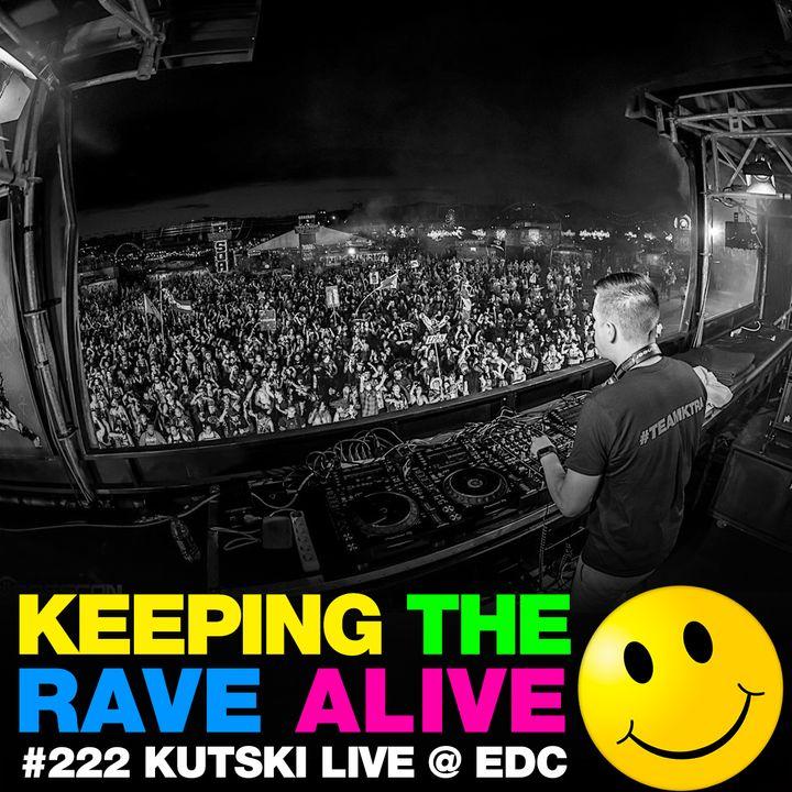 Episode 222: Kutski live at EDC Las Vegas!