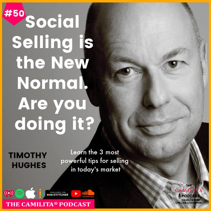 50: Tim Hughes   Social Selling is the New Normal. Are You Doing It?