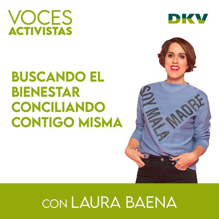 #8 - Laura Baena, buscando el bienestar conciliando contigo misma