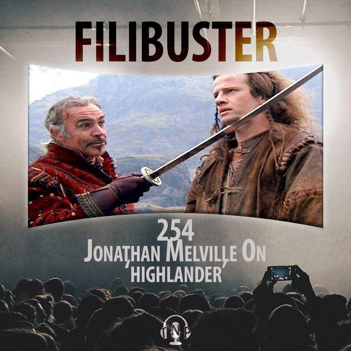 254 - Jonathan Melville on 'Highlander'